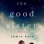 Book Review: The Good Sister by Jamie Kain