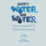 Book Review: Happy Water, Sad Water: A Story to Prepare Kids For Floods and the Aftermath by Read For Hope (and how you can   help disaster-prone areas in the Philippines)