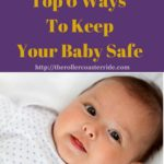 Crib Safety — Top 6 Ways To Keep Your Baby Safe