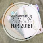 2017 Planning System Review (Plus, My Planners for 2018)