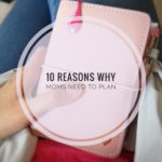 10 Reasons Why Moms Need to Plan